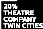 20% Theatre Company Twin Cities